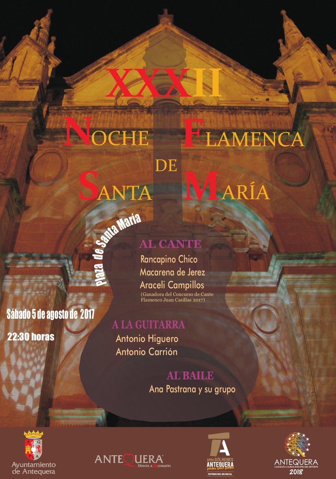 XXXII Noche Flamenca de Santa María en Antequera 2017 (5 de agosto)